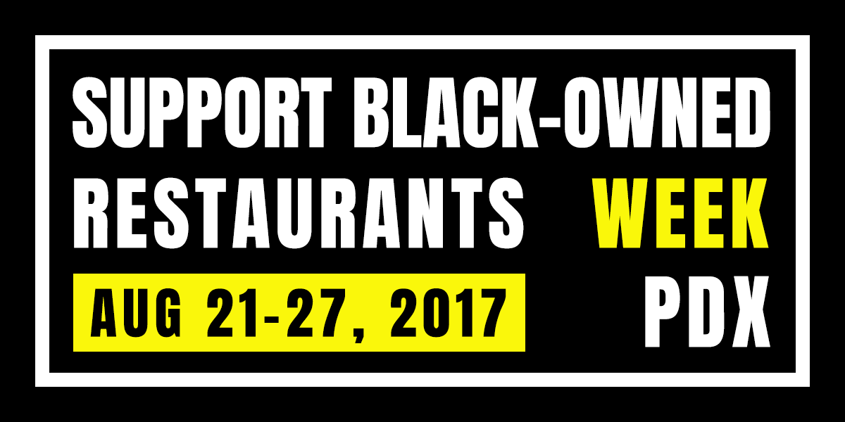Support Black-Owned Restaurants Week: Aug. 21-27, 2017   PDX
