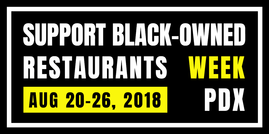 Support Black-Owned Restaurants Week: Aug. 20-26, 2018 | PDX