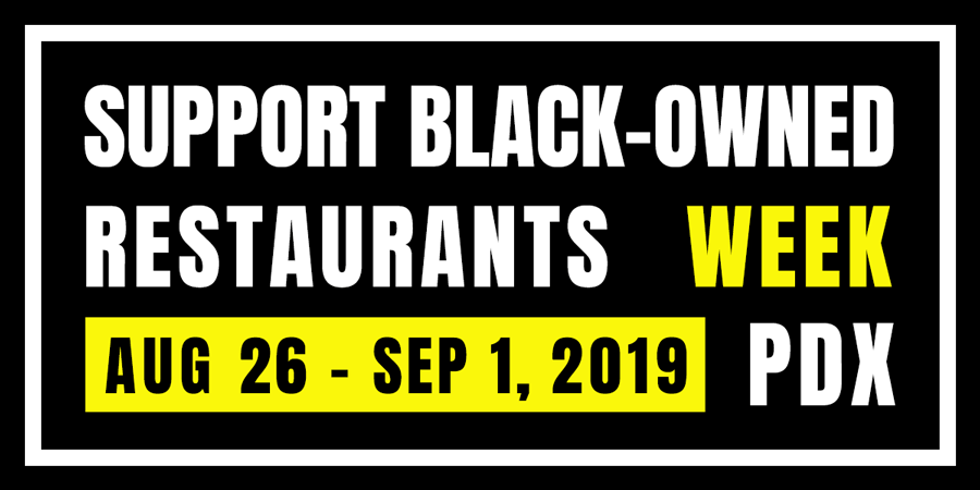 Support Black-Owned Restaurants Week: Aug. 26-Sept. 1, 2019 | PDX